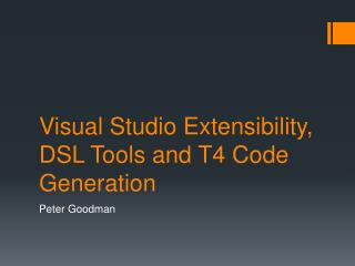 Visual Studio Extensibility, DSL Tools and T4 Code Generation