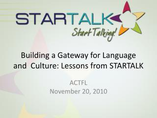 Building a Gateway for Language and  Culture: Lessons from STARTALK