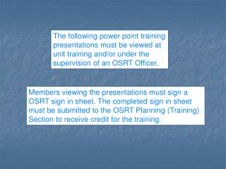The following power point training presentations must be viewed at