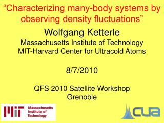 """Characterizing many-body systems by observing density fluctuations"" Wolfgang Ketterle"