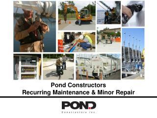 Pond Constructors Recurring Maintenance & Minor Repair