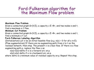 Ford-Fulkerson algorithm for  the Maximum  F low problem