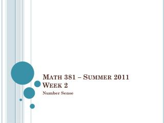 Math 381 – Summer 2011  Week 2