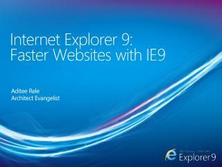 Internet Explorer 9:  Faster Websites with IE9