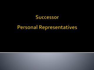 Successor Personal Representatives