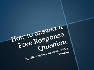 How to answer a Free Response Question