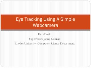 Eye Tracking Using  A Simple  Webcamera