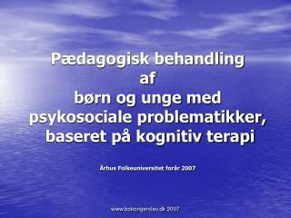 P dagogisk behandling  af b rn og unge med psykosociale problematikker,  baseret p  kognitiv terapi   rhus Folkeuniversi