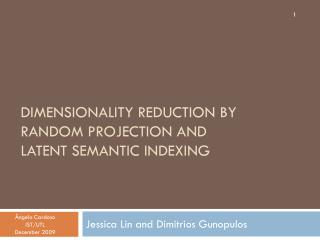 Dimensionality reduction by random projection and  latent semantic indexing