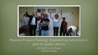 Personal Futures Planning:  Empowering individuals  to  plan for quality futures