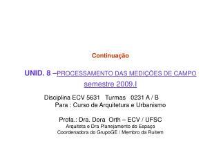 Continua  o  UNID. 8  PROCESSAMENTO DAS MEDI  ES DE CAMPO  semestre 2009.I