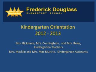 Kindergarten  Orientation  2012 - 2013