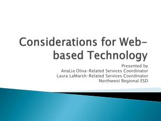Considerations for Web-based Technology