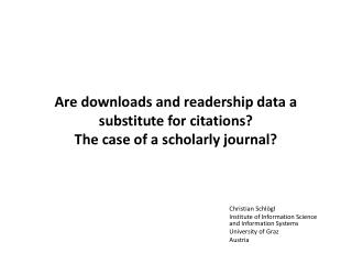 Are downloads and readership data a substitute for citations?  The  case of a scholarly journal ?