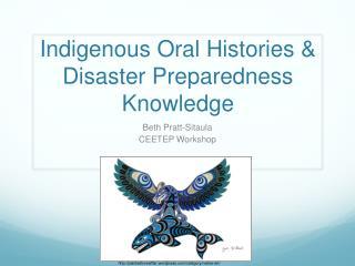Indigenous Oral Histories & Disaster Preparedness Knowledge