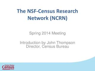 The NSF-Census Research Network (NCRN)