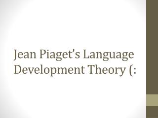 Jean Piaget's Language Development Theory (: