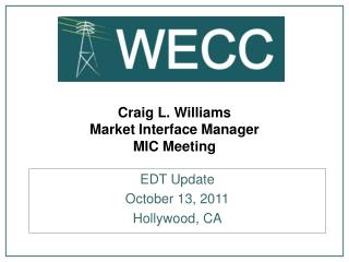 Craig L. Williams Market Interface Manager MIC Meeting