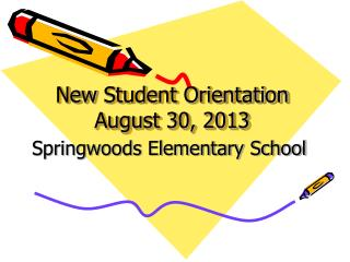 New  Student Orientation August 30, 2013