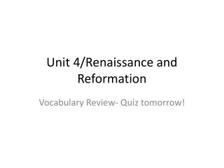 Unit  4/Renaissance  and Reformation