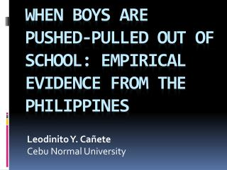 When boys are pushed-pulled out of school: empirical evidence from the Philippines