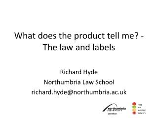What does the product tell me? - The  l aw and labels