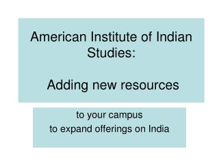 American Institute of Indian Studies:  Adding new resources