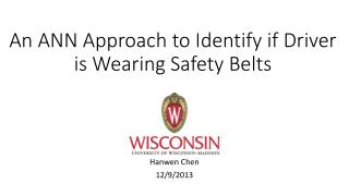 An ANN Approach to Identify if Driver is Wearing  S afety  B elts