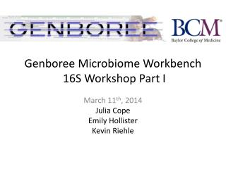 Genboree Microbiome Workbench  16S Workshop Part I