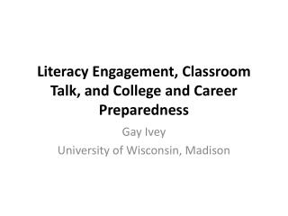 Literacy Engagement, Classroom Talk, and College and Career Preparedness
