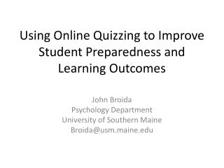 Using Online Quizzing to Improve Student Preparedness and Learning Outcomes