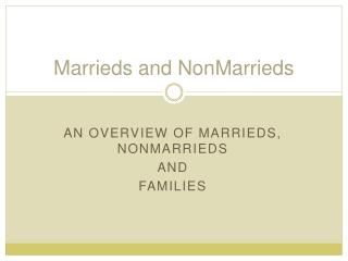 Marrieds and NonMarrieds