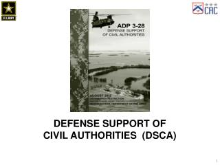 DEFENSE SUPPORT OF CIVIL AUTHORITIES  (DSCA)