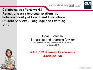 Rena Frohman  Language and Learning Adviser  International Student Services/Faculty of Health