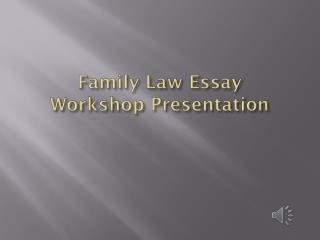 Family Law Essay Workshop Presentation