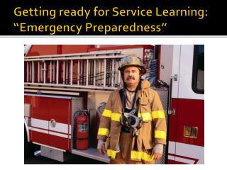 "Getting ready for Service Learning:  ""Emergency Preparedness"""