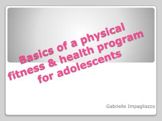 Basics of a physical fitness & health program for adolescents