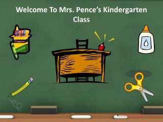 Welcome To Mrs. Pence's Kindergarten Class