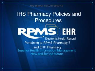 IHS Pharmacy Policies and Procedures
