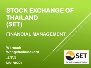 STOCK EXCHANGE  OF THAILAND (SET )