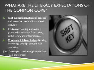 What are the literacy expectations of the Common Core?