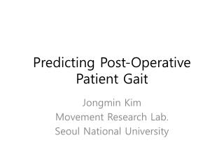 Predicting Post-Operative  P atient Gait