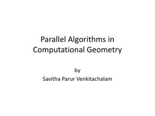 Parallel Algorithms in Computational Geometry