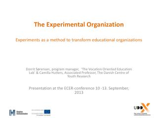 The Experimental Organization Experiments as a method to transform educational organizations