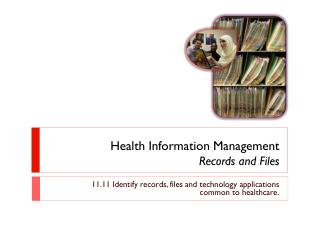 Health Information  Management Records and Files
