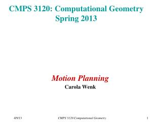 CMPS 3120: Computational Geometry Spring 2013