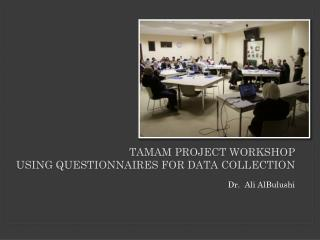 TAMAM project workshop using questionnaires for data collection