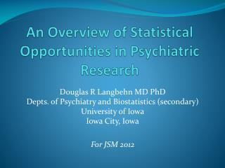 An Overview of Statistical Opportunities in Psychiatric Research