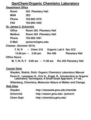 GenChem /Organic Chemistry Laboratory Department Office Room 303  Planetary Hall MSN3E2