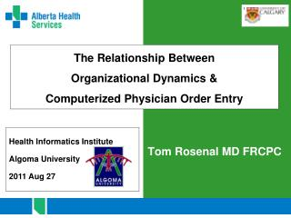 The Relationship  B etween Organizational  D ynamics & C omputerized  P hysician  O rder  E ntry